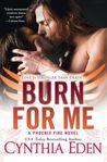 Burn For Me (Phoenix Fire, #1)
