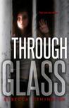 Through Glass  (Glass, #1)