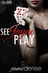 See Jayne Play  (The Jayne Series, #1)
