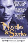 Novellas & Stories: A Print Compilation of Wild & Steamy and Fire & Frost
