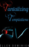 Tantalizing Temptations: A Collection of Erotic Stories