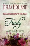 Trudy (Mail-Order Brides of the West, #1; Montana Sky)