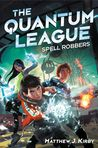 Spell Robbers (The Quantum League, #1)
