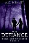 The Defiance (Brilliant Darkness, #2)