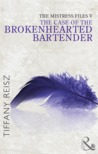 The Case of the Brokenhearted Bartender (The Mistress Files)