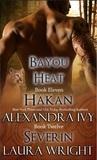 Hakan/Severin (Bayou Heat, #11-12)