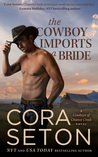 The Cowboy Imports a Bride (The Cowboys of Chance Creek, #3)