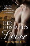 Her Husband's Lover (Scandalous Seductions, #5)