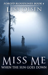Miss Me When the Sun Goes Down (Forged Bloodlines, #4)