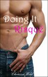 Doing It Risqué (Doing It, #2)