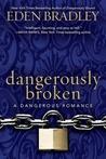 Dangerously Broken (Dangerous, #2)