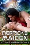 Merrick's Maiden (Cosmos' Gateway, #5)