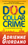 Dog Collar Crime (A Lucie Rizzo Mystery, #1)