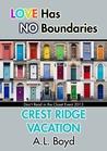 Crest Ridge Vacation
