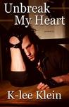 Unbreak My Heart (Unbreak My Heart, #1)