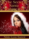 The Secret Santa Wishing Well (Secret Santa, #1)