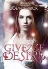 Give Me Desire (Reason, #3)