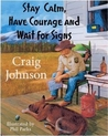 Stay Calm, Have Courage and Wait for Signs