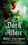 The Dark Affair (Mad Passions, #3)