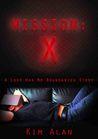 Mission: X (Mission X, #1)