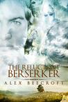The Reluctant Berserker