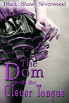 The Dom with the Clever Tongue (Badass Brats, #3)