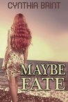 Maybe Fate