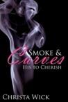 His to Cherish (Smoke & Curves, #3)
