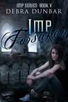 Imp Forsaken (Imp, #5)