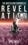 Revelation (The Wasteland Chronicles, #4)