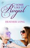 Some Like it Royal (Going Royal, #1)
