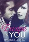 Escape In You (Escape, #1)