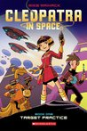 Target Practice (Cleopatra in Space, #1)