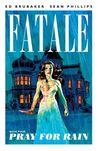 Fatale, Vol. 4: Pray for Rain (Fatale, #4)