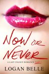 Now or Never (A Last Chance Romance, #1)