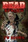 Dead: Reborn (Dead, #7)