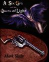 A Six Gun and the Queen of Light