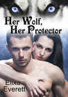 Her Wolf, Her Protector (Claimed and Bred by the Wolf, #1)