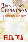 A Sorcerer's Christmas (White Aura, #3.5)