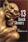 13 Quick Shivers
