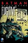 Batman: Bruce Wayne, Fugitive (New Edition)