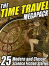 The Time Travel Megapack: 26 Modern and Classic Science Fiction Stories
