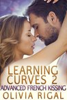 Advanced French Kissing (Learning Curves #2)