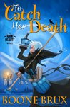 To Catch Her Death (Grim Reality, #1)