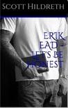 Let's Be Honest (Erik Ead Trilogy, #2.5)