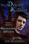 Graveyard of Dreams (The Dream Killers, Season 1 Episode 1)