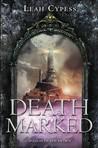 Death Marked (Death Sworn, #2)
