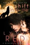 Shift Into Me (The Alpha's Kiss, #2)