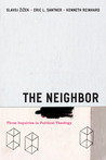 The Neighbor: Three Inquiries in Political Theology