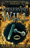 Preserving Will (The Aliomenti Saga, #5)
